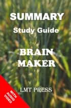 Brain Maker - Summary Study Guide ebook by LMT Press