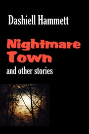 Nightmare Town ebook by Hammett, Dashiel