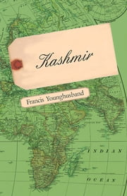 Kashmir ebook by Francis Younghusband