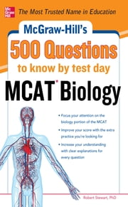 McGraw-Hill's 500 MCAT Biology Questions to Know by Test Day ebook by Robert Stewart