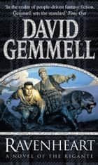 Ravenheart: A Novel Of The Rigante - (The Rigante Book 3) ebook by David Gemmell