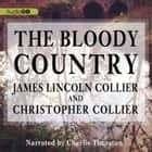 The Bloody Country audiobook by James Lincoln Collier, Christopher Collier
