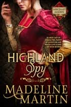 Highland Spy - Mercenary Maidens - Book One ebook by Madeline Martin