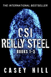CSI Reilly Steel - Books 1 - 3 - CSI Reilly Steel ebook by Casey Hill