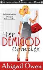 Her Demigod Complex ebook by Abigail Owen
