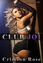Club Joi ebook by Crimson Rose