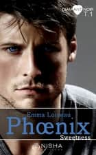 Phoenix Sweetness - tome 1 ebook by Emma Loiseau
