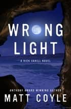 Wrong Light ebook by Matt Coyle