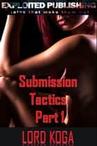 After Club SIXXX: Submission Tactics Part One ebook by Lord Koga