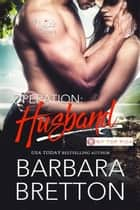 Operation: Husband - The Wilde Sisters, #1 ebook by Barbara Bretton