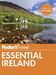 Fodor's Essential Ireland ebook by Fodor's Travel Guides