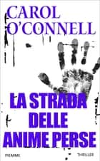 La strada delle anime perse ebook by Carol O'Connell