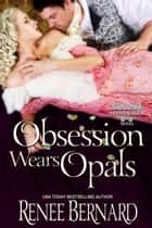 Obsession Wears Opals ebook by Renee Bernard