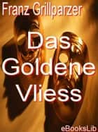 Goldene Vliess, Das ebook by Franz Grillparzer
