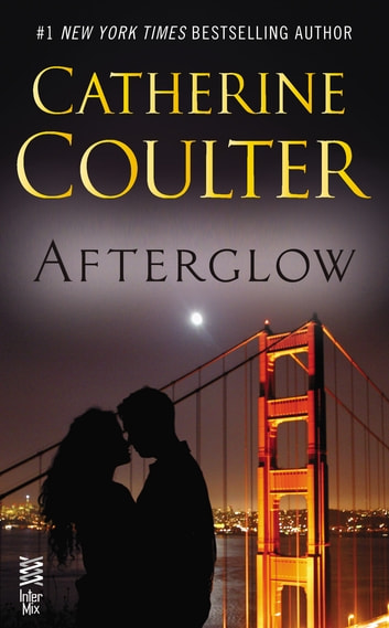 Afterglow Ebook By Catherine Coulter 9781101622537 Rakuten Kobo
