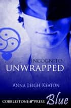 Unwrapped ebook by Anna Leigh Keaton