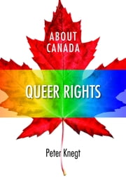 About Canada: Queer Rights ebook by Peter Knegt