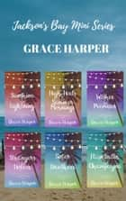 Jackson's Bay Series Box Set ebook by Grace Harper