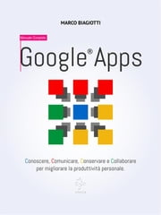 Google® Apps - Manuale Completo ebook by Marco Biagiotti
