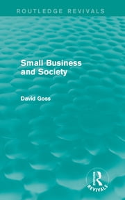 Small Business and Society (Routledge Revivals) ebook by David Goss