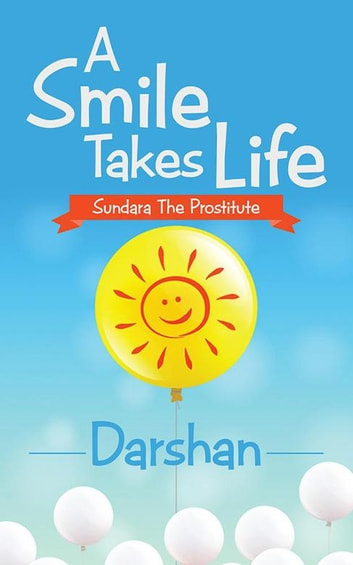 e824b15fe A Smile Takes Life - Sundara the Prostitute ebook by Darshan