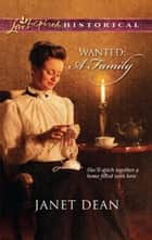 Wanted: A Family (Mills & Boon Historical) ebook by Janet Dean