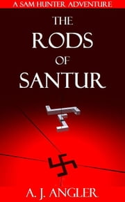 The Rods of Santur ebook by AJ Angler