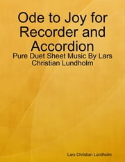 Ode to Joy for Recorder and Accordion - Pure Duet Sheet Music By Lars Christian Lundholm eBook by Lars Christian Lundholm