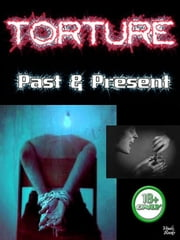 Torture Past & Present ebook by Victor Kiethman