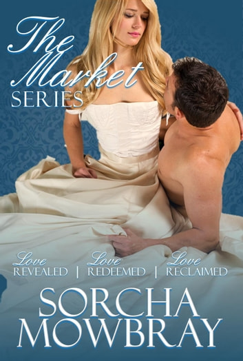 The Market Series - The Market ebook by Sorcha Mowbray