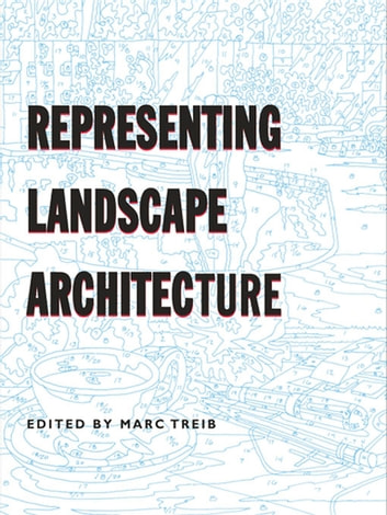 Representing Landscape Architecture ebook by