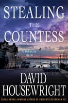 Stealing the Countess - A McKenzie Novel ebook by David Housewright