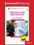 This Man and This Woman ebook by Lucy Gordon