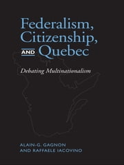 Federalism, Citizenship and Quebec ebook by Alain G. Gagnon,Raffaele Iacovino