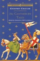 The Canterbury Tales ebook by Geoffrey Chaucer, Geraldine McCaughrean