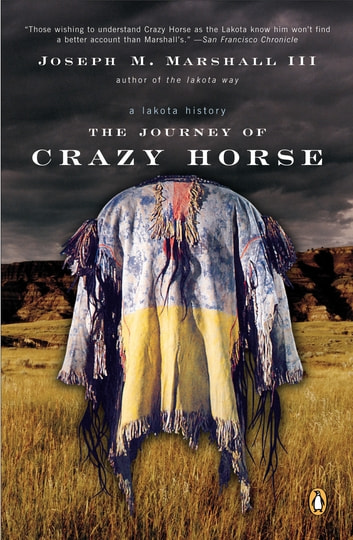 The Journey of Crazy Horse - A Lakota History ebook by Joseph M. Marshall, III