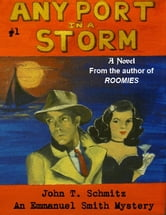 Any Port in a Storm: An Emmanuel Smith Mystery ebook by John T. Schmitz