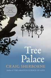 Tree Palace ebook by Craig Sherborne