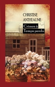 Crimes à Temps Perdu ebook by Kobo.Web.Store.Products.Fields.ContributorFieldViewModel