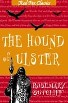 The Hound Of Ulster ebook by Rosemary Sutcliff