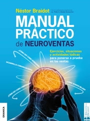 Manual práctico de neuroventas ebook by Néstor Braidot, Pablo A. Braidot Annecchini
