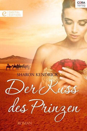 Der Kuss des Prinzen - Digital Edition ebook by Sharon Kendrick