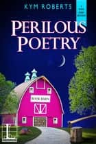 Perilous Poetry ebook by Kym Roberts