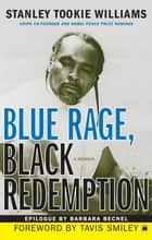 Blue Rage, Black Redemption - A Memoir ebook by Stanley Tookie Williams, Tavis Smiley, Barbara Becnel
