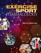 Exercise and Sport Pharmacology ebook by Mark D. Mamrack