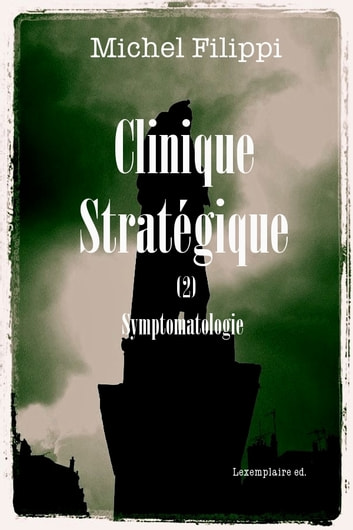 Clinique Stratégique (2). Symptomatologie. ebook by Michel Filippi