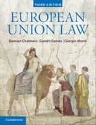 European Union Law ebook by Damian Chalmers,Gareth Davies,Giorgio Monti