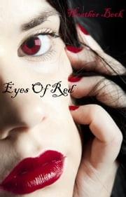 Eyes Of Red - The Horror Diaries, #12 ebook by Heather Beck