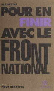 Pour en finir avec le Front national eBook by Alain Bihr, Gilles Perrault