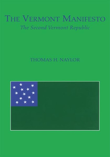 The Vermont Manifesto ebook by Thomas H. Naylor